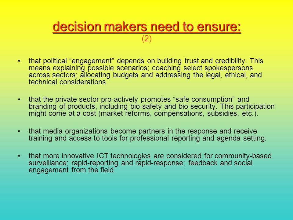 decision makers need to ensure: decision makers need to ensure: (2) that political engagement depends on building trust and credibility.