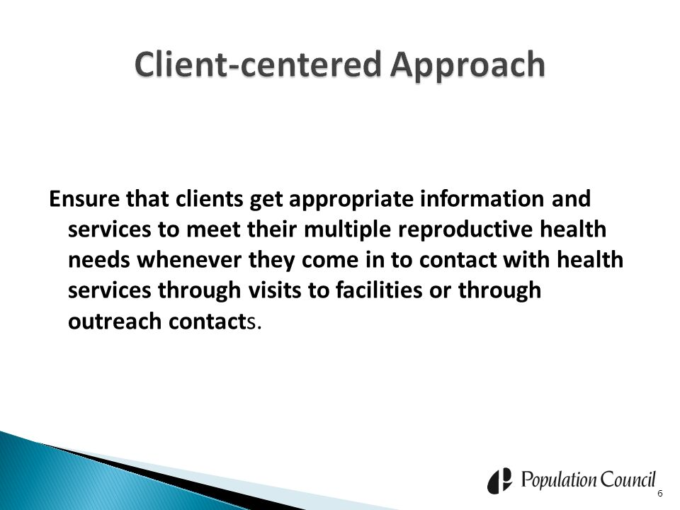 Ensure that clients get appropriate information and services to meet their multiple reproductive health needs whenever they come in to contact with he