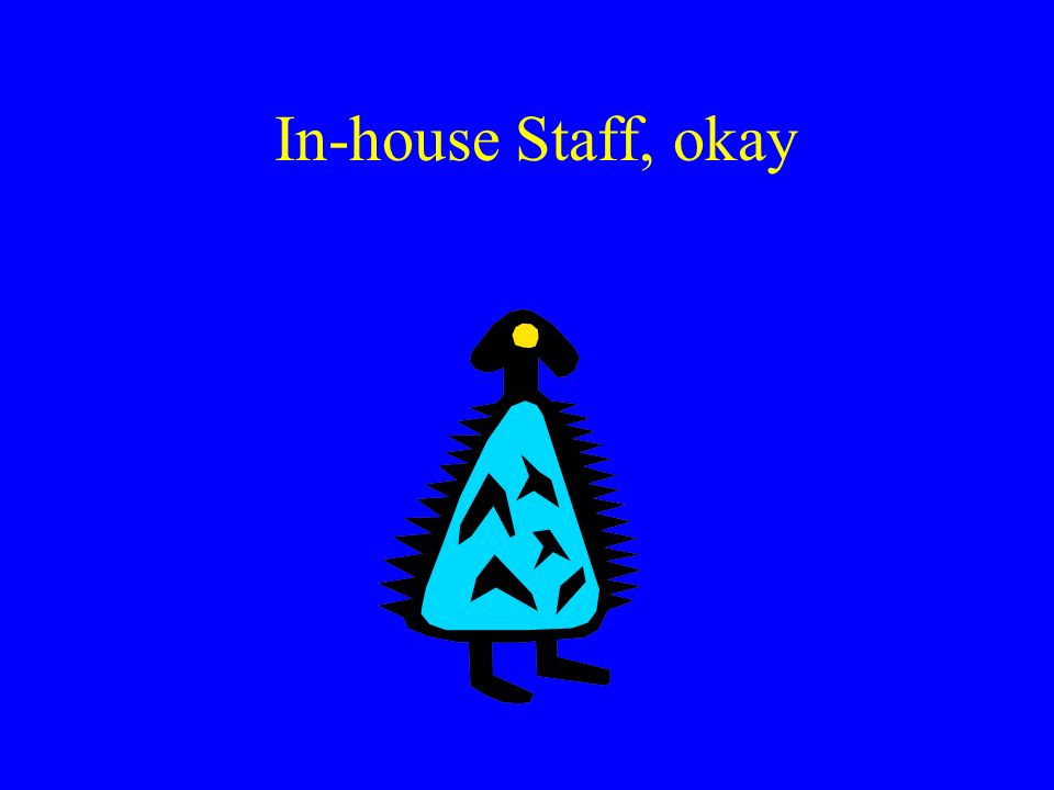 In-house Staff, okay