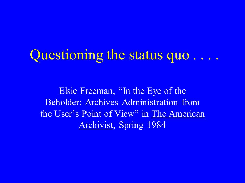 Questioning the status quo....