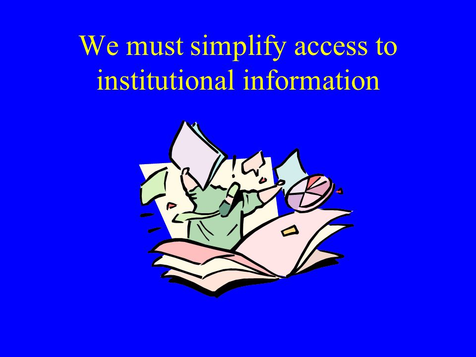 We must simplify access to institutional information
