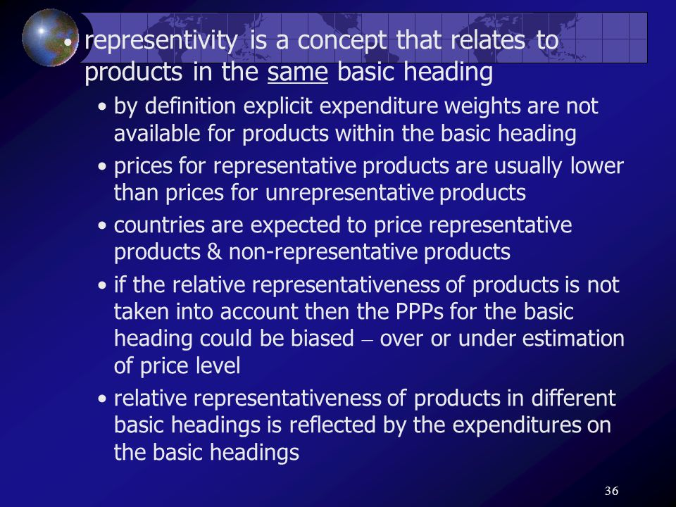 36 representivity is a concept that relates to products in the same basic heading by definition explicit expenditure weights are not available for pro