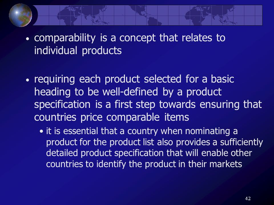 42 comparability is a concept that relates to individual products requiring each product selected for a basic heading to be well-defined by a product