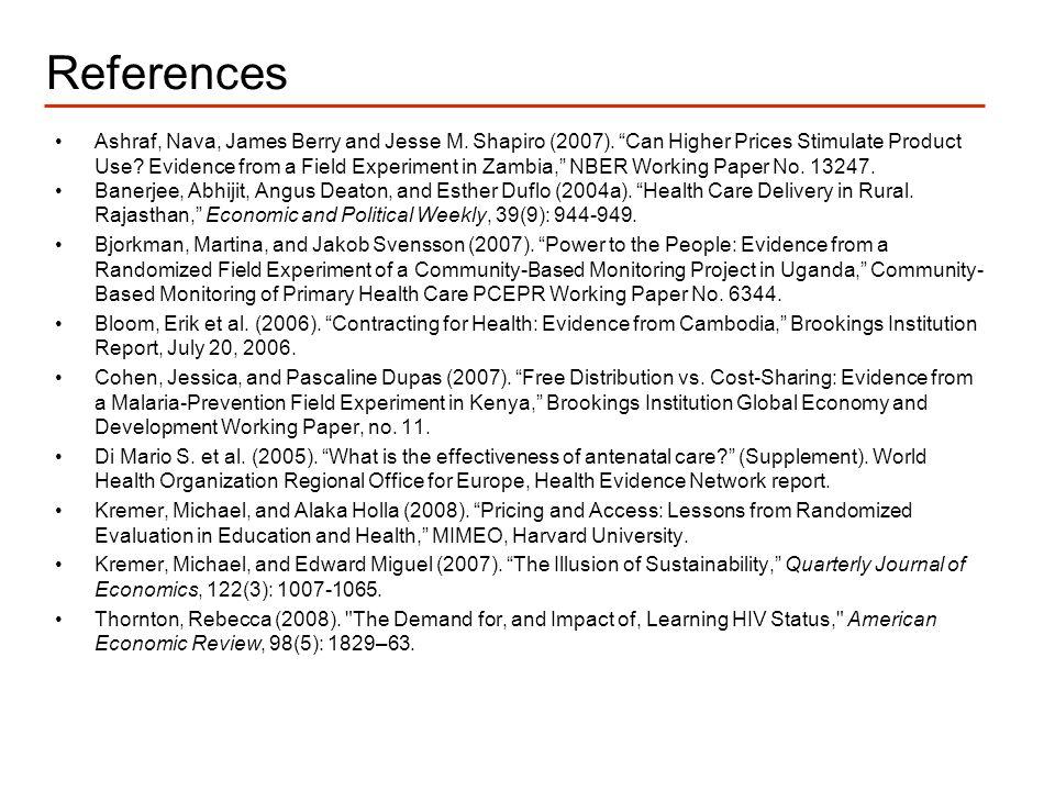 References Ashraf, Nava, James Berry and Jesse M. Shapiro (2007).
