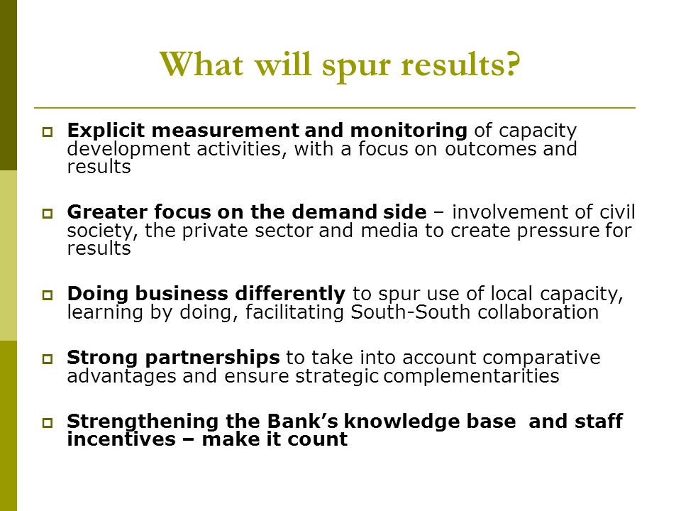 What will spur results.