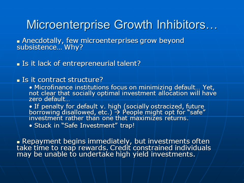 Microenterprise Growth Inhibitors… Anecdotally, few microenterprises grow beyond subsistence… Why.