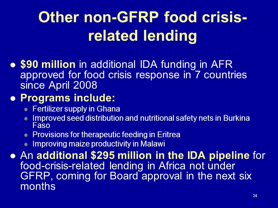Other non-GFRP food crisis- related lending $90 million in additional IDA funding in AFR approved for food crisis response in 7 countries since April
