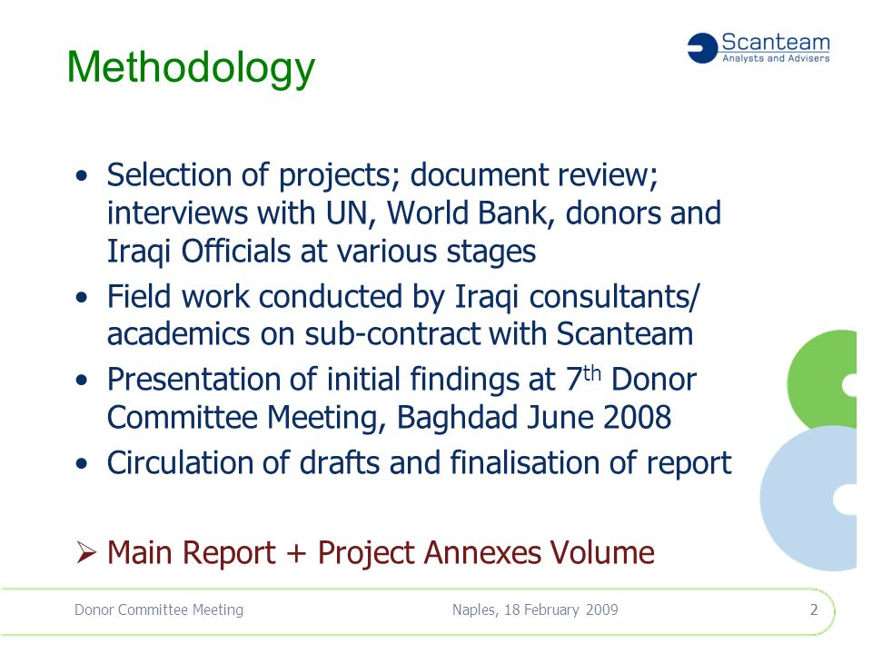 Naples, 18 February 2009Donor Committee Meeting11 Objectives of the Review Independent assessment to determine whether : IRFFI projects on track to achieve results Implemented in efficient & effective manner Providing value for money Effective mechanism Iraqi donor dialogue Compare UNDG ITF and World Bank ITF Identify lessons learned