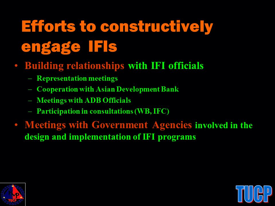 Building relationships with IFI officials –Representation meetings –Cooperation with Asian Development Bank –Meetings with ADB Officials –Participatio