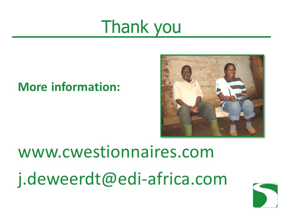 Thank you More information: www.cwestionnaires.com j.deweerdt@edi-africa.com