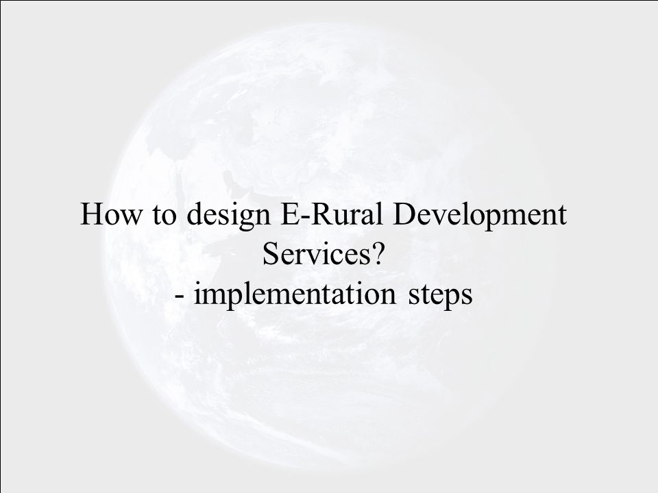 How to design E-Rural Development Services - implementation steps