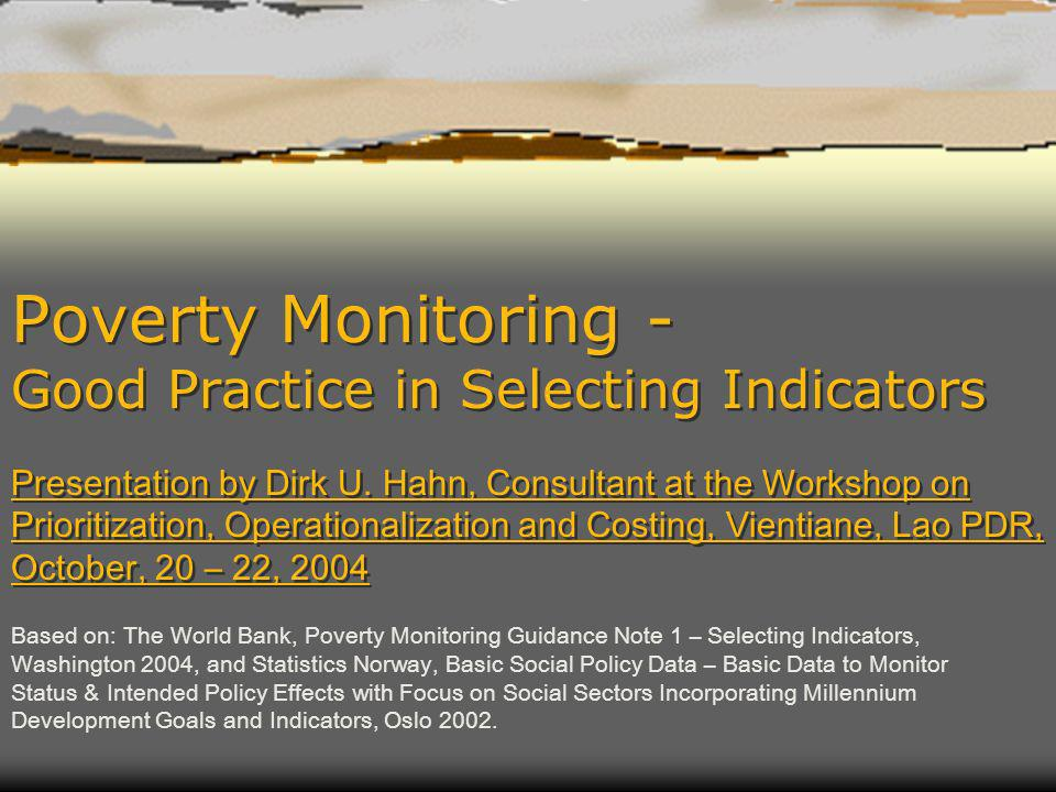 Poverty Monitoring - Good Practice in Selecting Indicators Presentation by Dirk U.