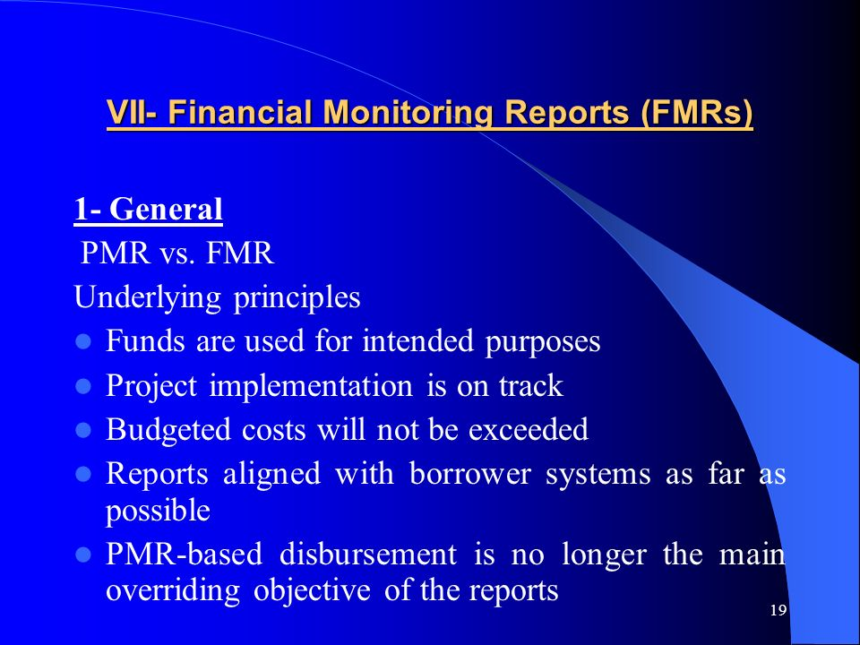 19 VII- Financial Monitoring Reports (FMRs) 1- General PMR vs.