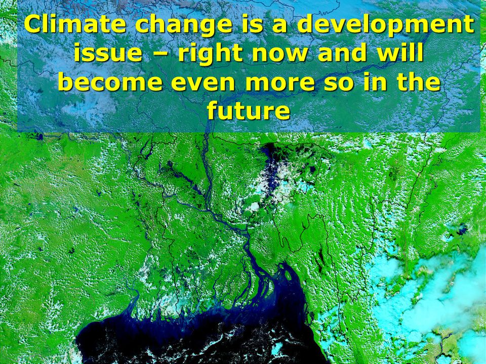 Climate change is a development issue – right now and will become even more so in the future