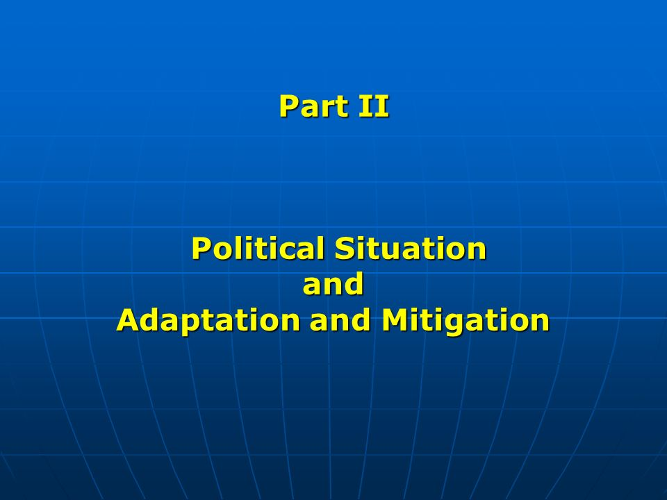 Part II Political Situation and Adaptation and Mitigation