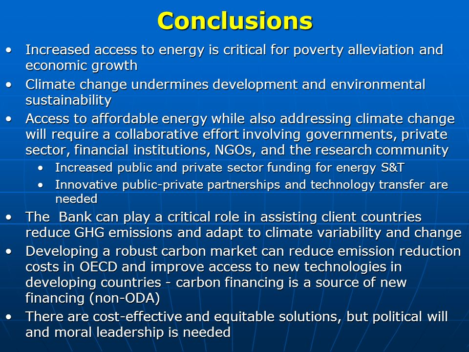Conclusions Increased access to energy is critical for poverty alleviation and economic growthIncreased access to energy is critical for poverty allev