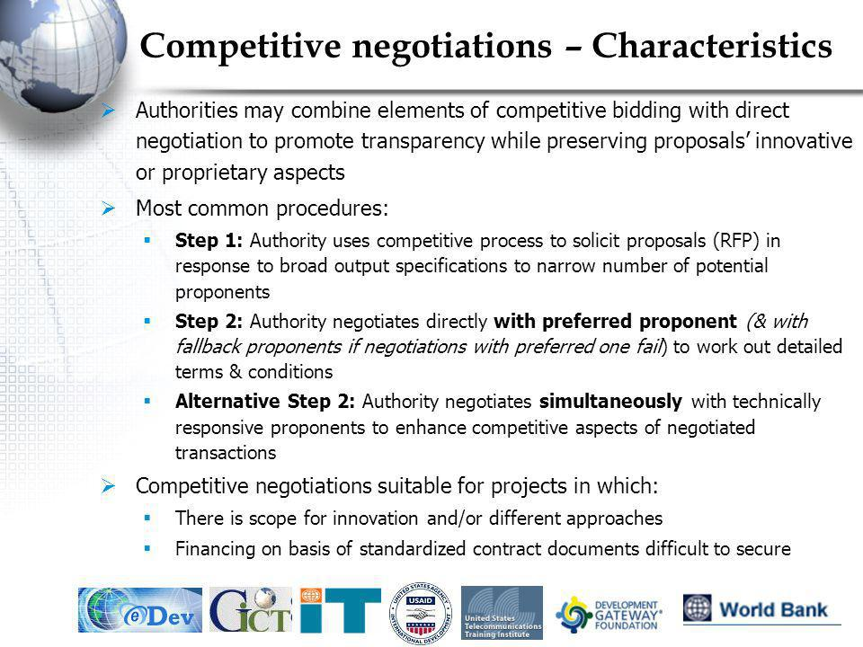 IEF, May 200513 Competitive negotiations – Characteristics Authorities may combine elements of competitive bidding with direct negotiation to promote
