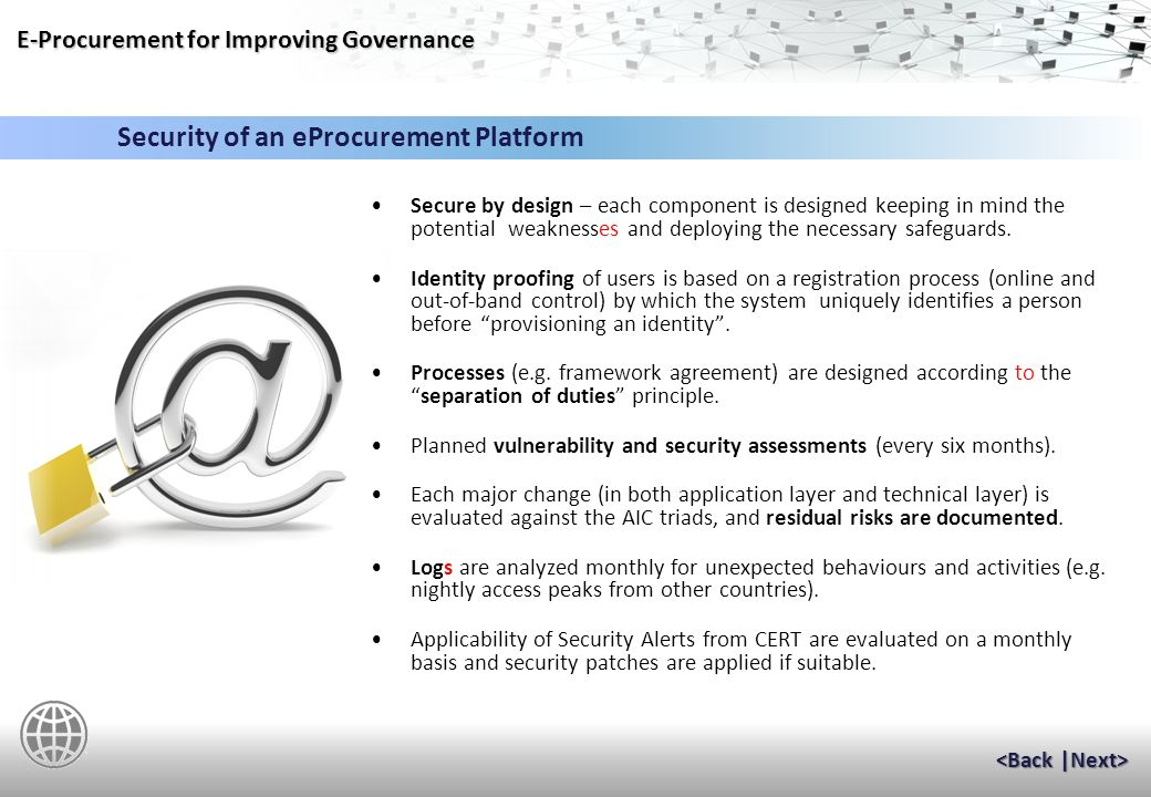 E-Procurement for Improving Governance This can help to: Increase enterprise incident response capabilities by providing situational awareness; Provide security information management for long-term trending, analysis and regulatory compliance.