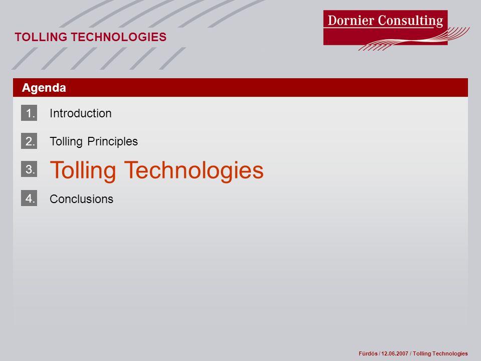 Fürdös / 12.06.2007 / Tolling Technologies TOLLING TECHNOLOGIES Agenda 1.Introduction 2.Tolling Principles 3.