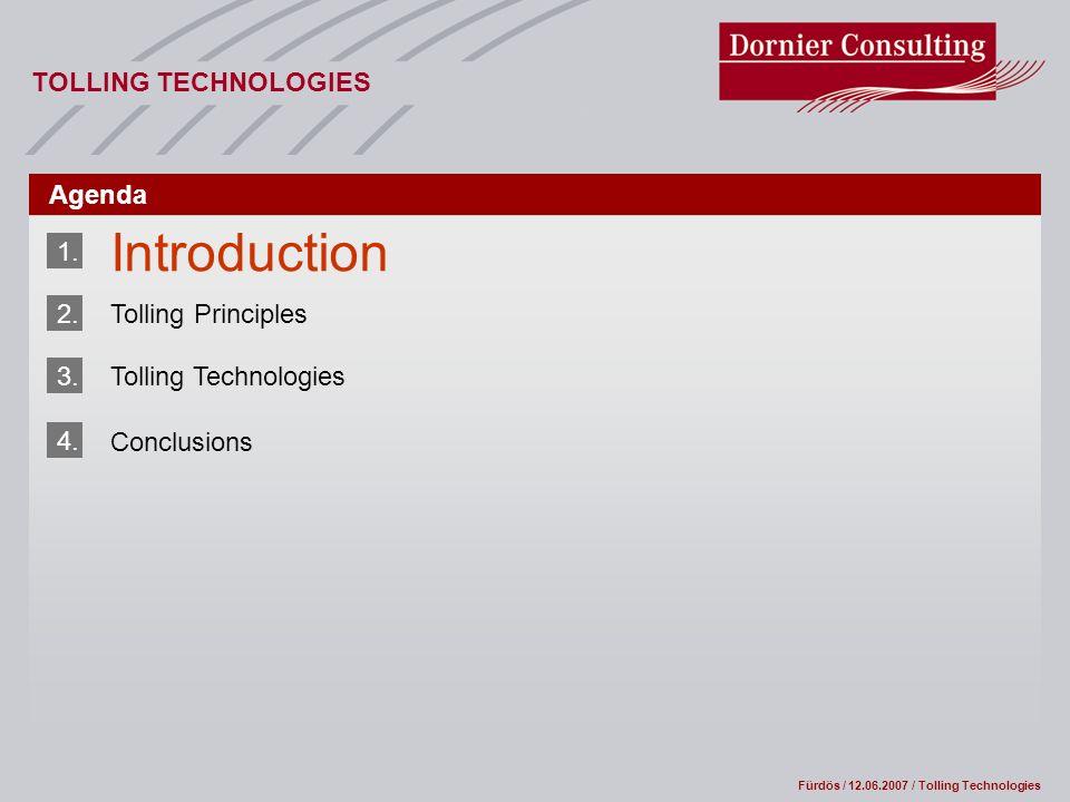Fürdös / 12.06.2007 / Tolling Technologies TOLLING TECHNOLOGIES Agenda 1.