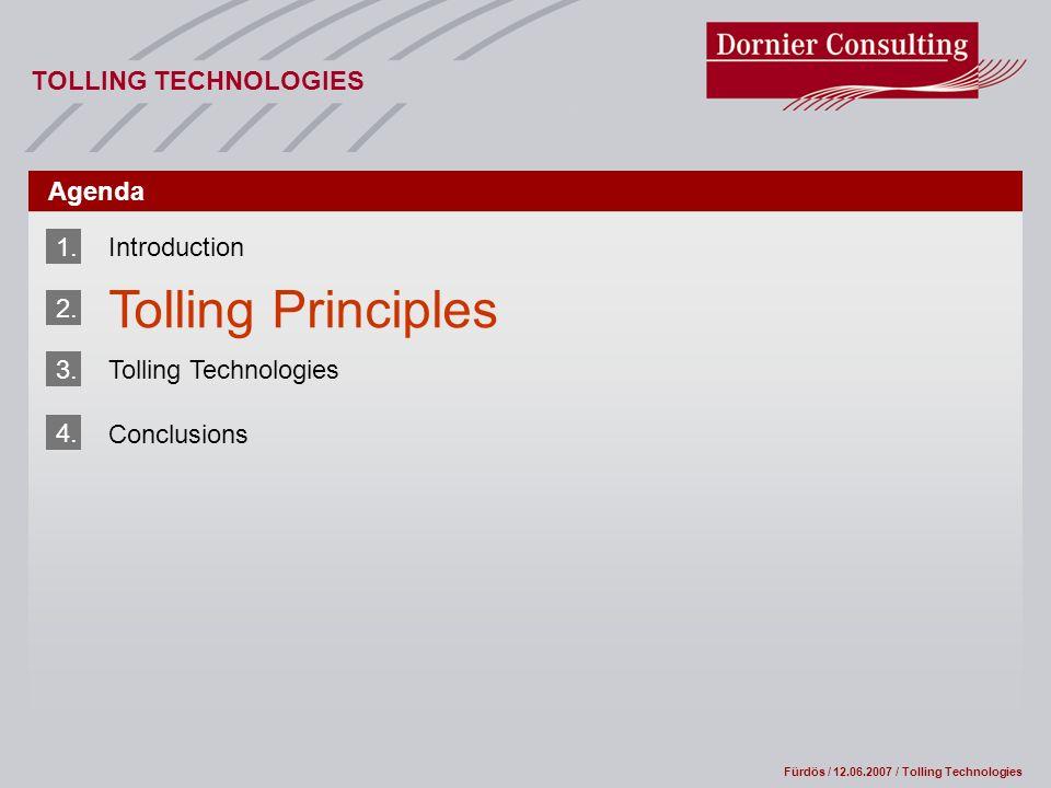 Fürdös / 12.06.2007 / Tolling Technologies TOLLING TECHNOLOGIES Agenda 1.Introduction 2.