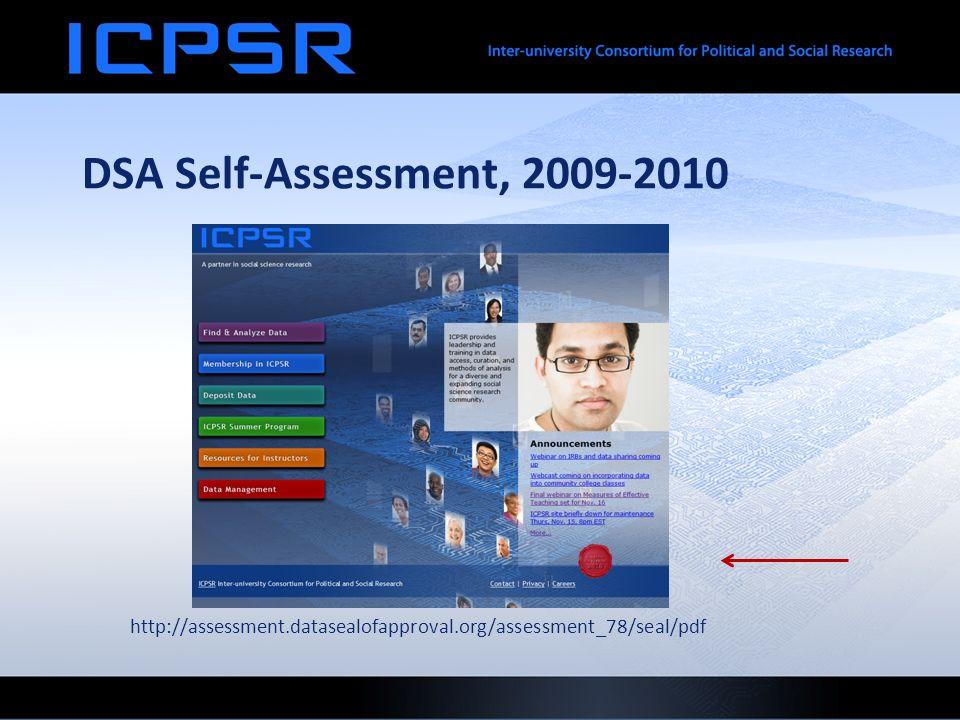 DSA Self-Assessment, 2009-2010 http://assessment.datasealofapproval.org/assessment_78/seal/pdf