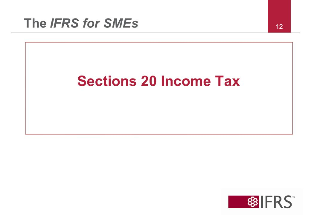 12 The IFRS for SMEs Sections 20 Income Tax