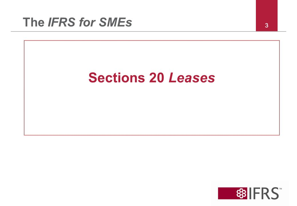 3 The IFRS for SMEs Sections 20 Leases