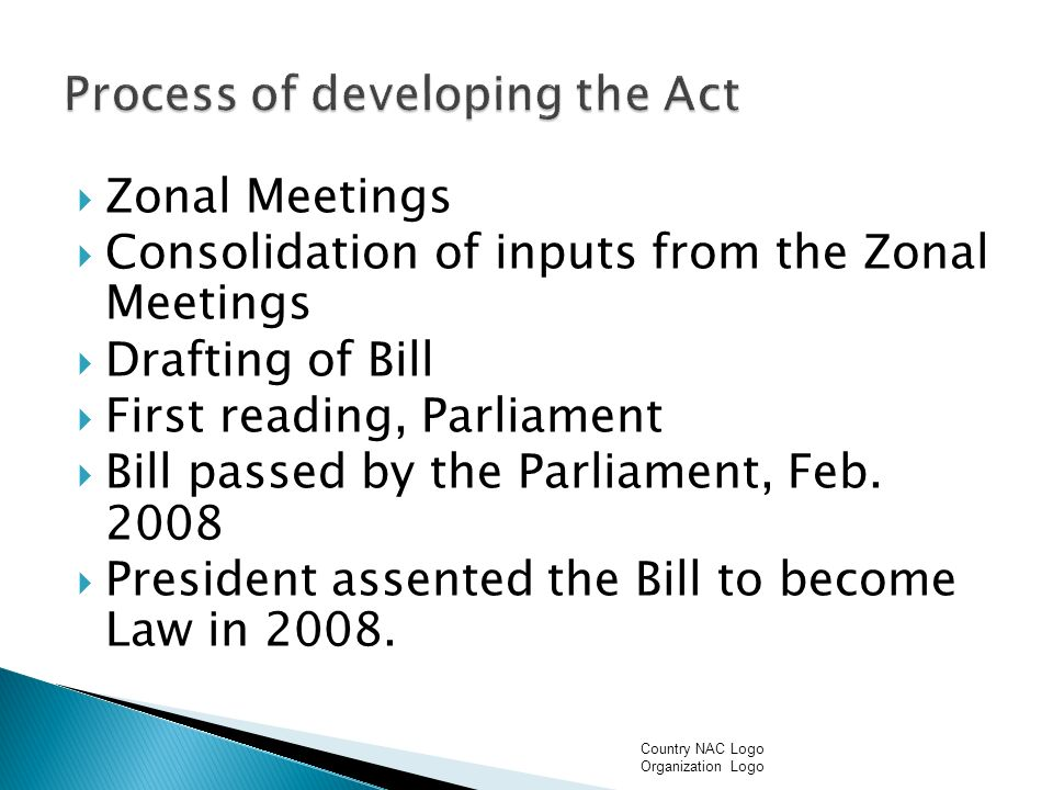 Zonal Meetings Consolidation of inputs from the Zonal Meetings Drafting of Bill First reading, Parliament Bill passed by the Parliament, Feb.