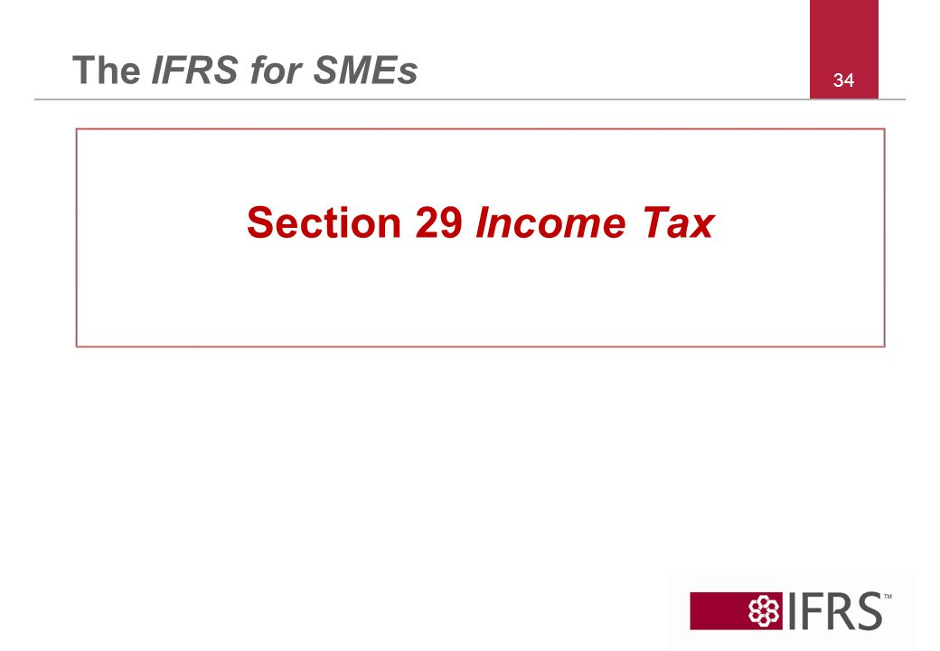 34 The IFRS for SMEs Section 29 Income Tax