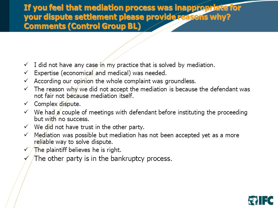 If you feel that mediation process was inappropriate for your dispute settlement please provide reasons why.