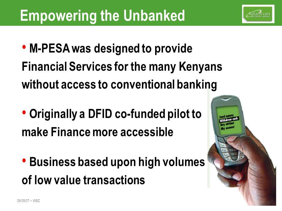 08/05/07 – WBZ Moving M-PESA in the system M-PESA E-MONEY ACCOUNTS NAIROBI AGENT MERU AGENT SUSIE MOTHER $ 1,000 1.