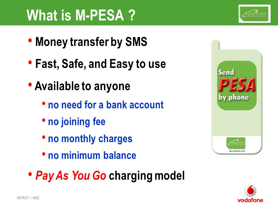 08/05/07 – WBZ What does it cost .M-PESA is very competitively priced A full tariff is available.