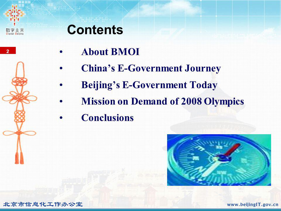 Contents About BMOI Chinas E-Government Journey Beijings E-Government Today Mission on Demand of 2008 Olympics Conclusions 2