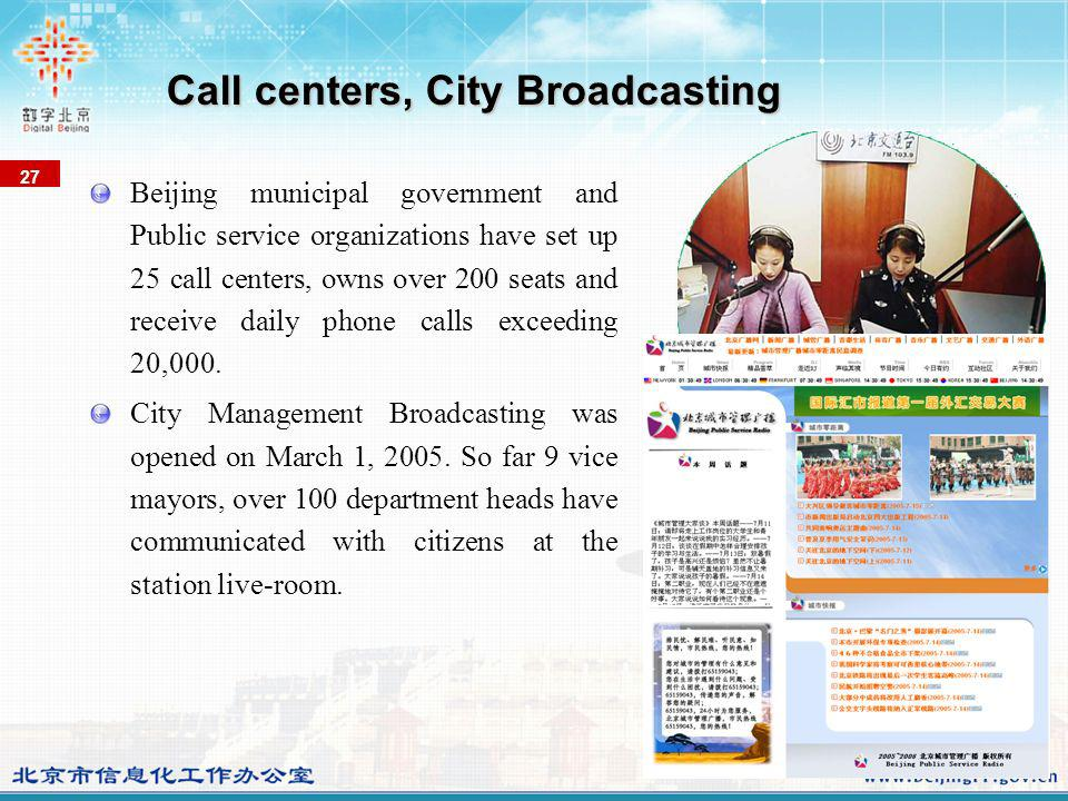 Beijing municipal government and Public service organizations have set up 25 call centers, owns over 200 seats and receive daily phone calls exceeding 20,000.