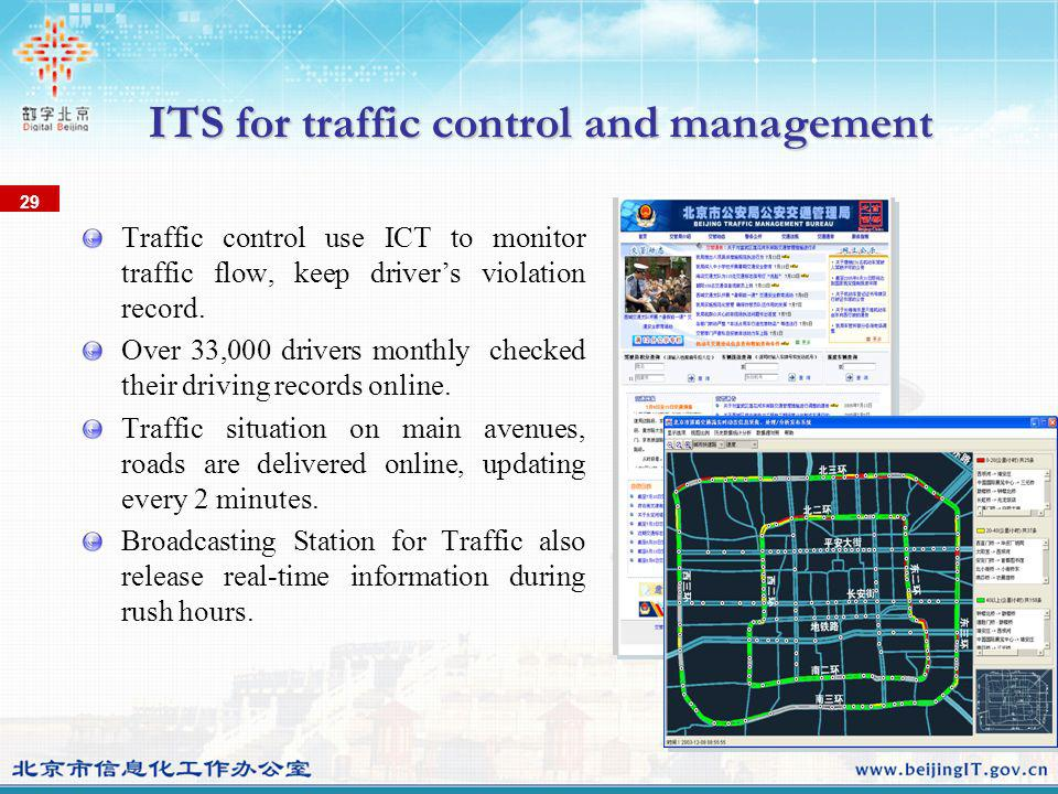 Traffic control use ICT to monitor traffic flow, keep drivers violation record. Over 33,000 drivers monthly checked their driving records online. Traf