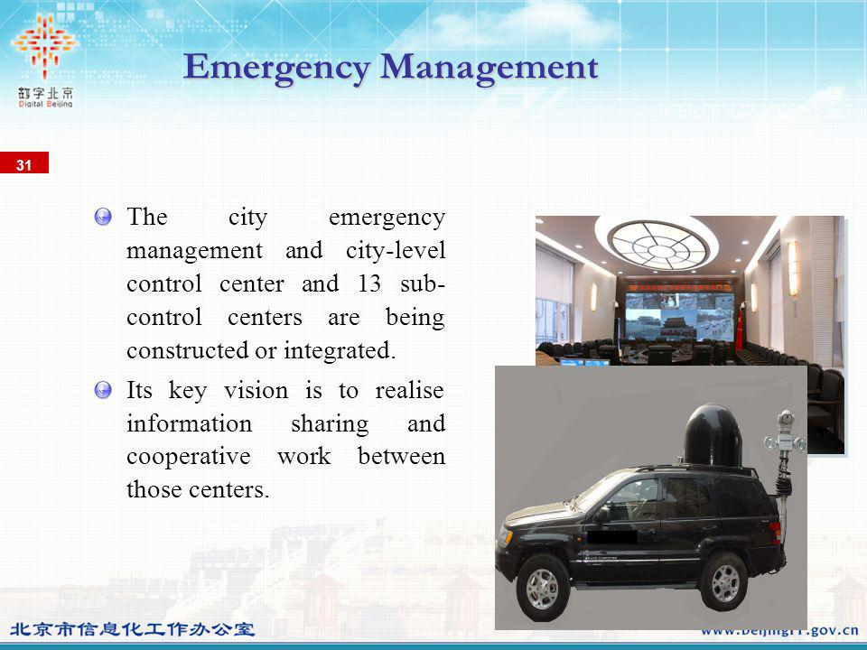 The city emergency management and city-level control center and 13 sub- control centers are being constructed or integrated.