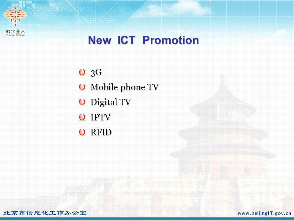 New ICT Promotion 3G 3G Mobile phone TV Mobile phone TV Digital TV Digital TV IPTV IPTV RFID RFID