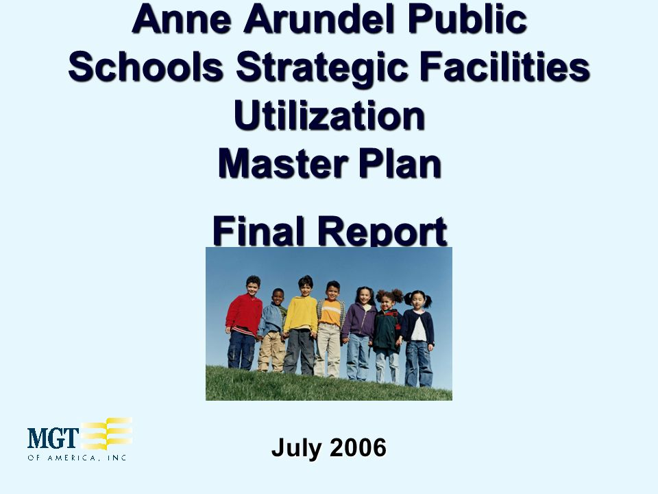 Anne Arundel Public Schools Strategic Facilities Utilization Master Plan Final Report July 2006