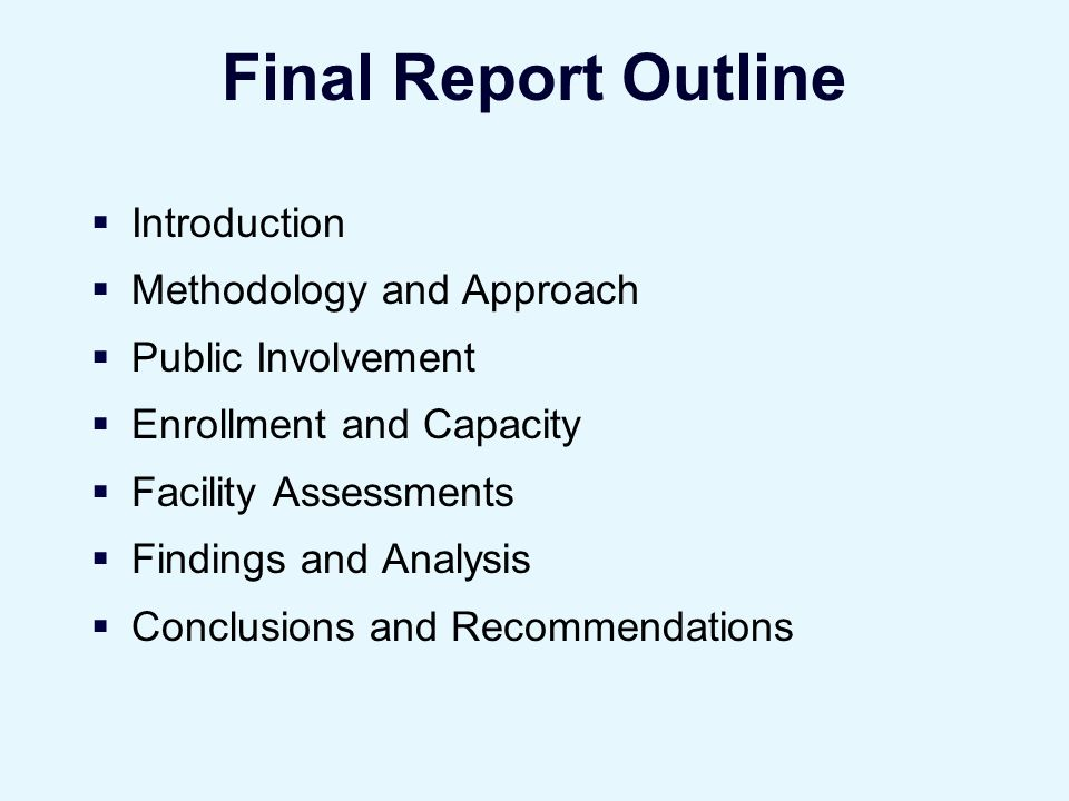Final Report Outline Introduction Methodology and Approach Public Involvement Enrollment and Capacity Facility Assessments Findings and Analysis Conclusions and Recommendations