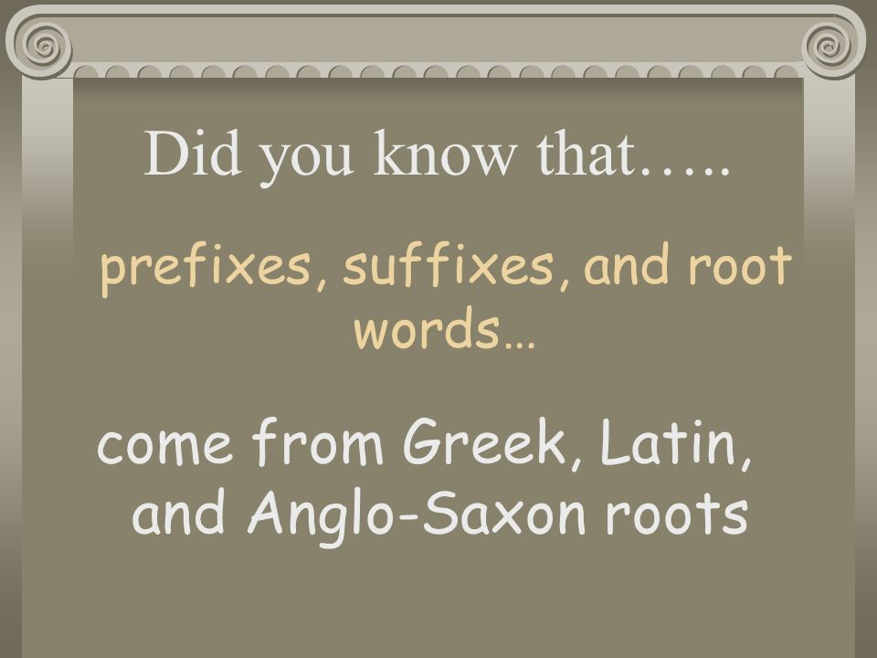 The 102 basic Greek elements every English speaker/reader should know for an adequate understanding of thousands of English words that are used in the