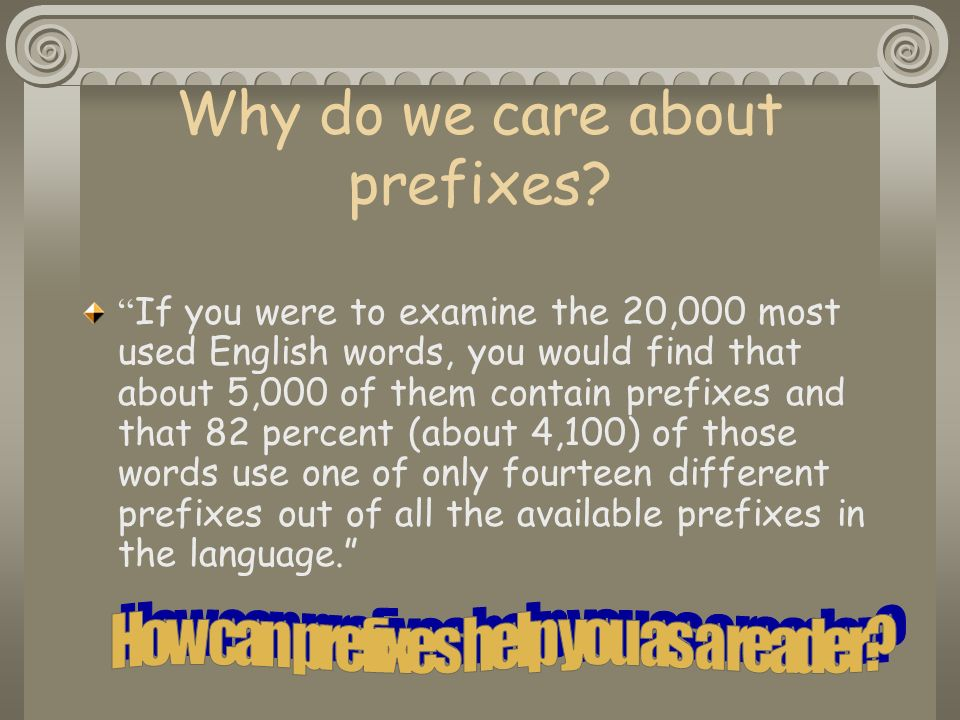 Why do we care about prefixes.