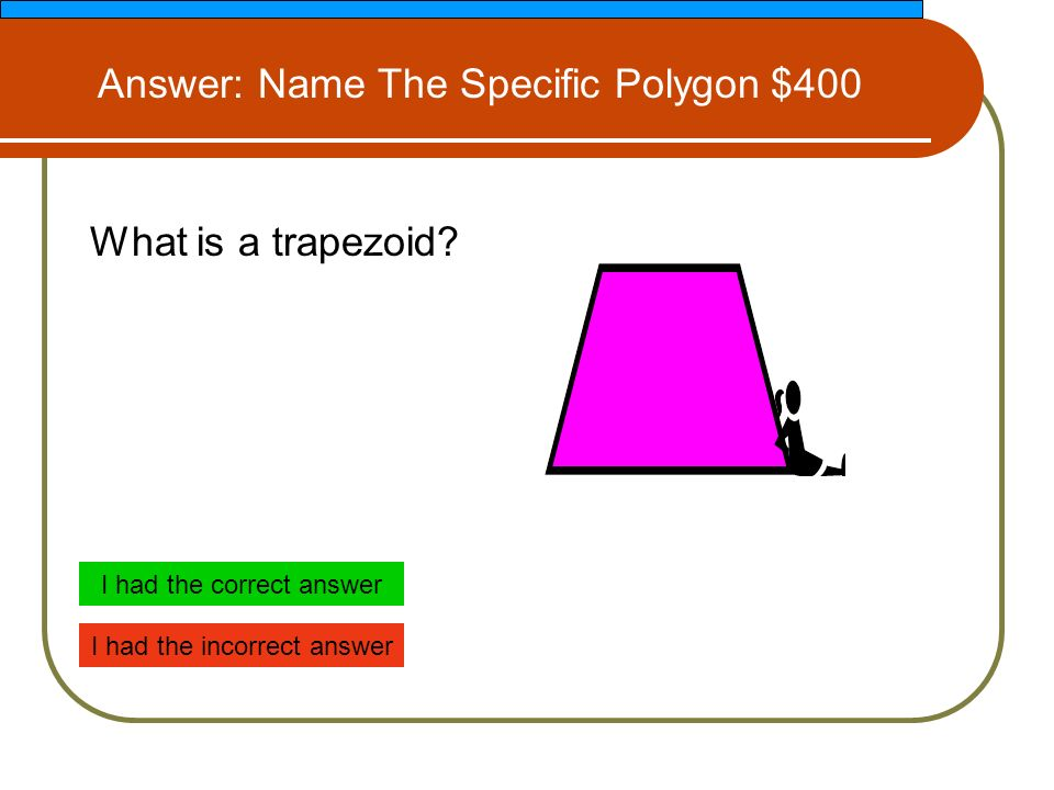 What is a trapezoid.