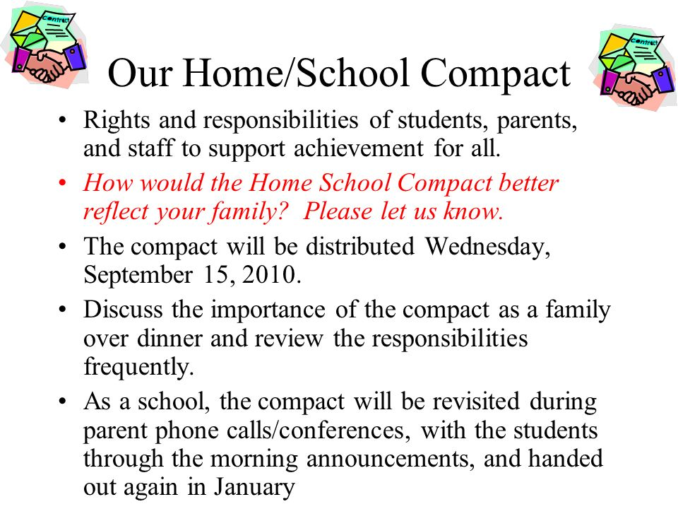 Our Home/School Compact Rights and responsibilities of students, parents, and staff to support achievement for all.