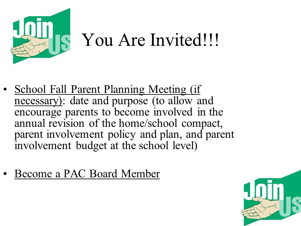 You Are Invited!!! School Fall Parent Planning Meeting (if necessary): date and purpose (to allow and encourage parents to become involved in the annu