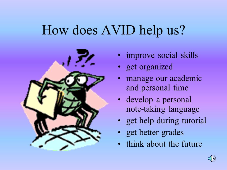 How do you get in AVID.You fill out an application You have to be interviewed.