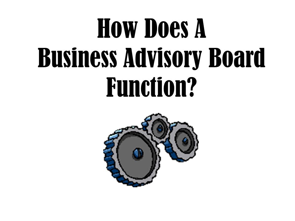 How Does A Business Advisory Board Function