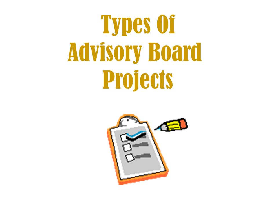 Types Of Advisory Board Projects