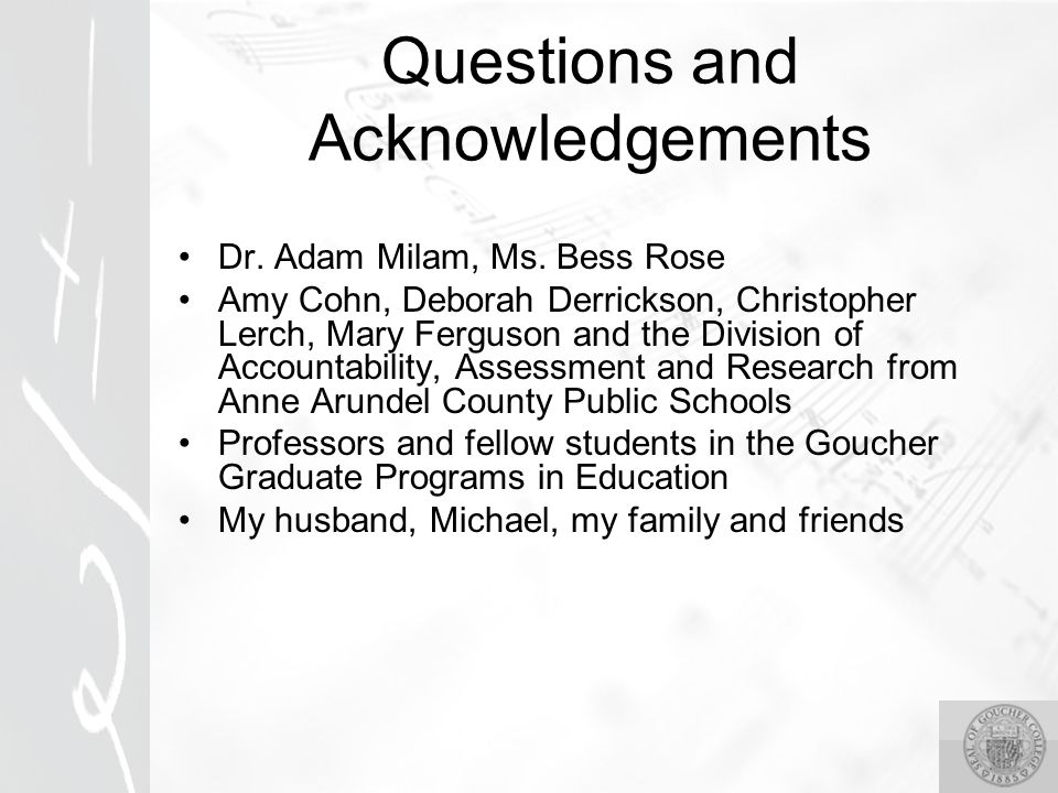 Questions and Acknowledgements Dr. Adam Milam, Ms.