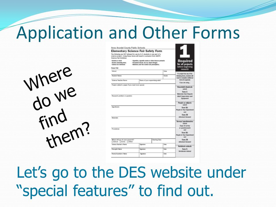 Application and Other Forms Where do we find them? Lets go to the DES website under special features to find out.